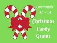 Christmas Candy Grams December 10 - 14.