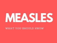 Measles - What you should know