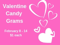 Valentine Candy Grams February 8 - 14.