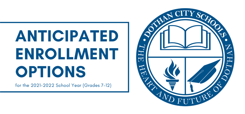 DCS Anticipated Enrollment Options for Grades 7-12 for 2021-2022 school year